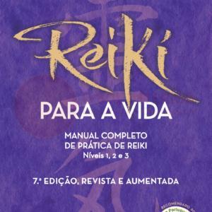Reiki para a Vida: Edição Revista e Aumentada